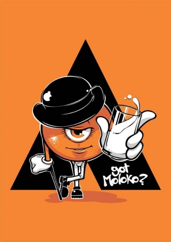 A Clockwork Orange - Got Moloko?