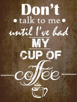 Don´t Talk To Me Coffee