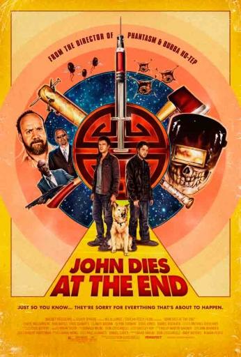 Filme: John Dies at The End (John Morre no Final, 2012). Direção: Don Coscarelli. Elenco: Chase Williamson, Rob Mayes, Paul Giamatti.