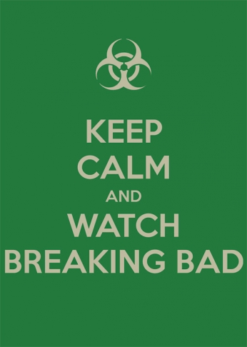 Keep Calm and Watch Breaking Bad