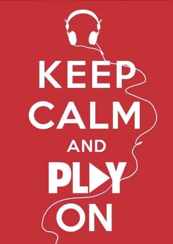Keep Calm and Play On