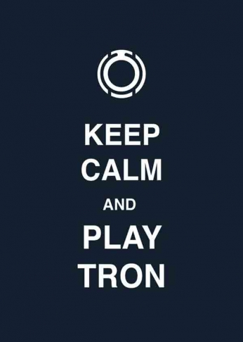 Keep Calm and Play Tron