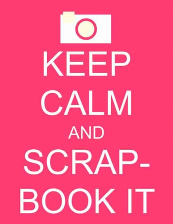 Keep Calm and Scrap Book It