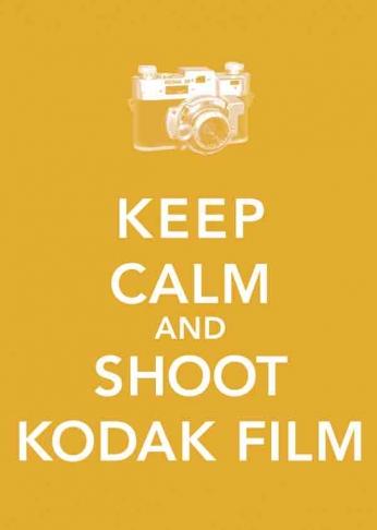 Keep Calm and Shoot Kodak Film