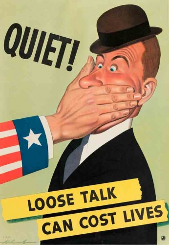 Quiet! Loose Talk Can Cost Lives