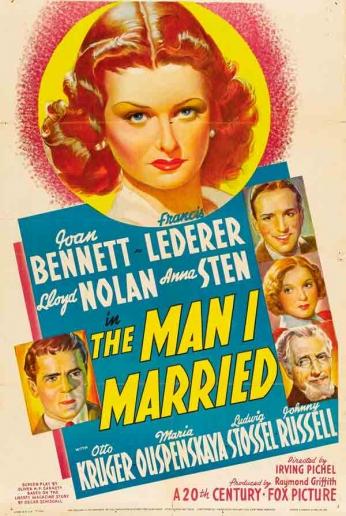 Filme: The Man I Married (Casei-me com um Nazista, 1940). Direção: Irving Pichel. Elenco: Joan Bennett, Francis Lederer e Lloyd Nolan.